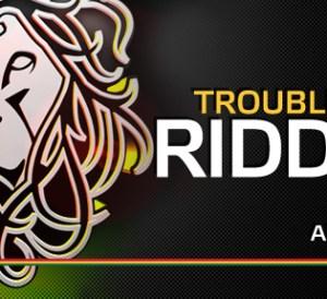 Trouble Sum Riddim