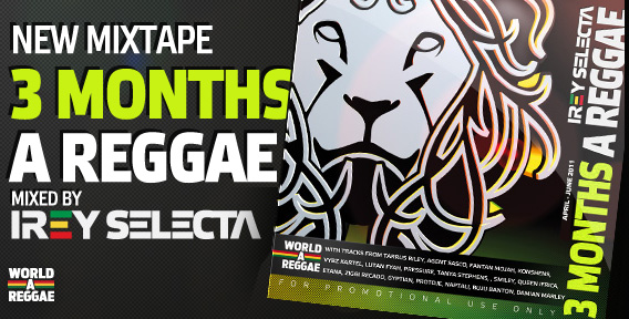 The New Mixtape is here! 3 Months A Reggae: April - June 2011