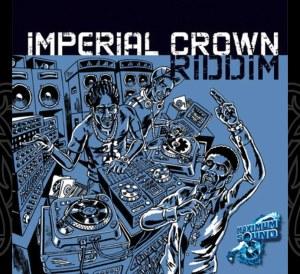 Imperial Crown Riddim