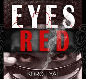 Koro Fyah Eyes Red