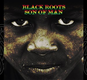 Black roots son of man