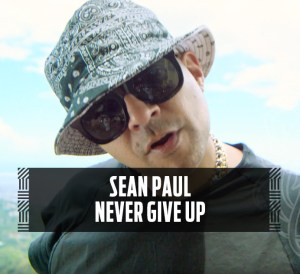 Sean Paul - Never Give Up [Official Music Video]