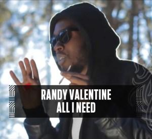 Randy Valentine - All I Need
