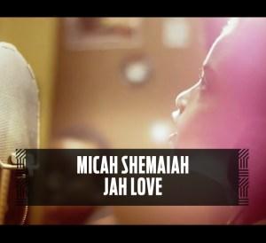 Micah Shemaiah - Jah Love