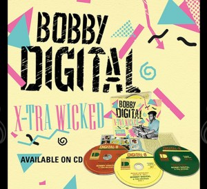Bobby Digital Extra Wicked