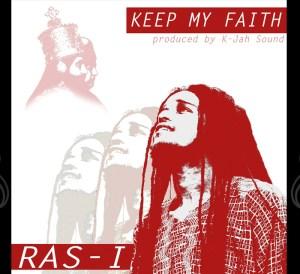 Keep my Faith Ras I