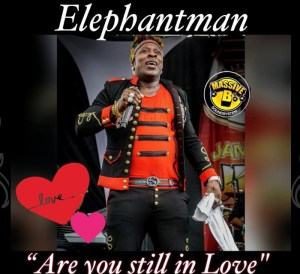 "Elephant Man teams up with Massive B with ""Are you still in Love """