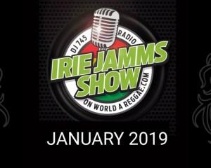 Irie Jamms Show January 2019