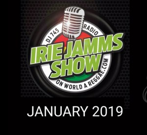 Irie Jamms Show January 2019