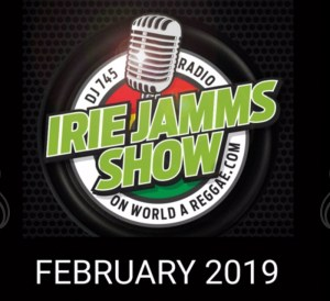 Irie Jammas Show FEBRUARY 2019