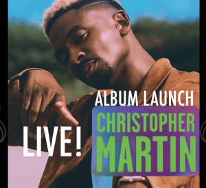 Album Launch Christopher Martin and then