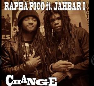 Rapha Pico ft Jahbar I - Change