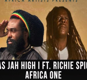 Ras Jah High I ft. Richie Spice - Africa One