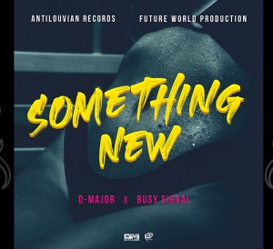 D-Major & Busy Signal - Something New