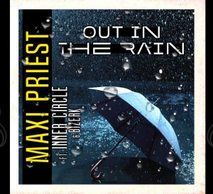 Maxi Priest feat. Inner Circle - Out In the Rain