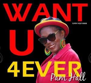 Pam Hall - Want U 4ever