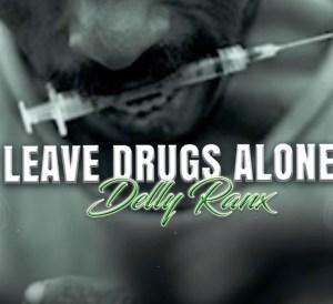 Delly Ranx - Leave Drugs Alone