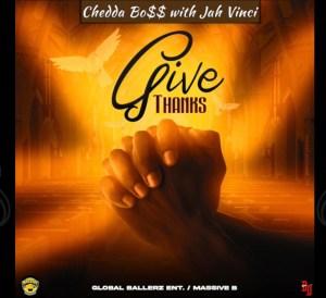 Chedda Bo$$ & Jah Vinci - Give Thanks