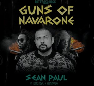 Sean Paul ft. Jesse Royal & Mutabaruka - Guns Of Navarone