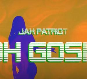 Jah Patriot - Oh Gosh