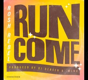 Run Come Rosh Rebel