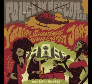 Yaadcore, Jah9 & Subatomic Sound System - Police in Helicopte