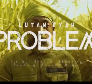 Problem To them Lutan Fyah