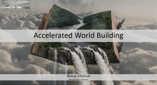 Accelerated World Building