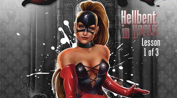 Dominatrix: Hellbent in Heels #1 (of 3) (Review)