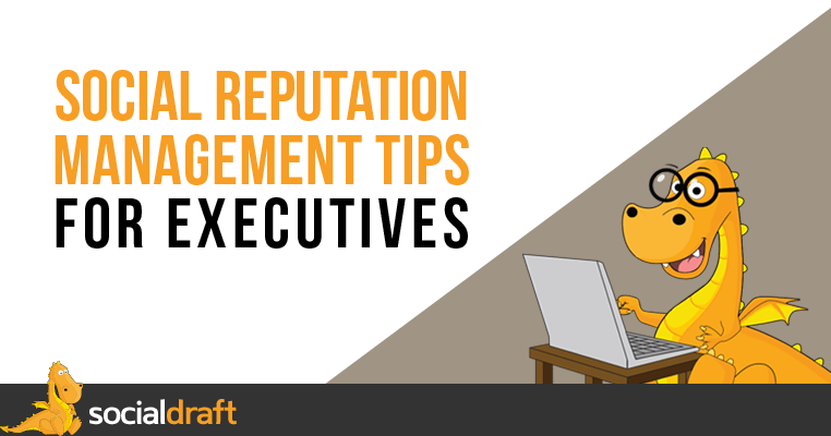 Social Reputation Management For Executives