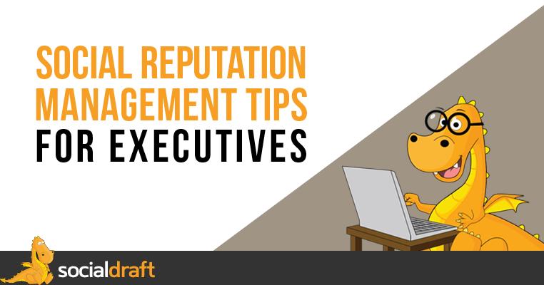 Social Reputation Management For Executives