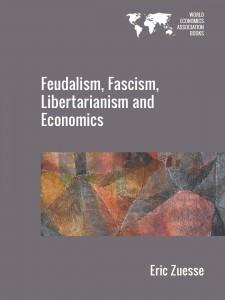 Cover of Feudalism, Fascism, Libertarianism and Economics