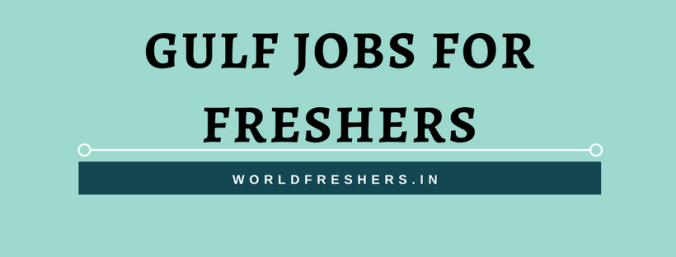 gulf jobs for freshers