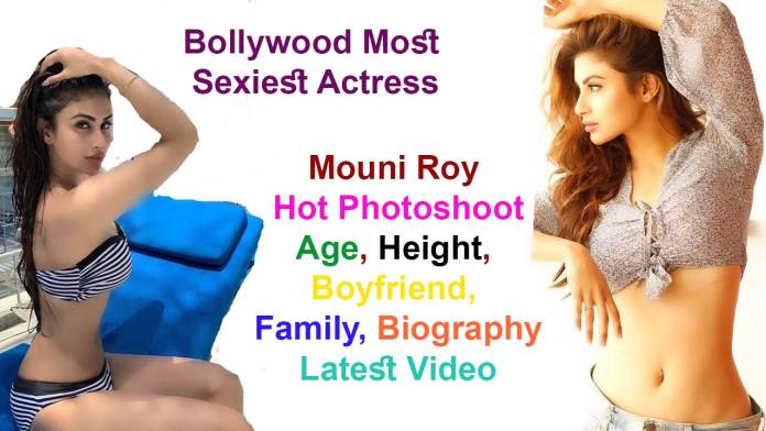 Mouni Roy Hot Photoshoot, Age, Height, Boyfriend, Family, Biography- Latest Video & News 2020-21