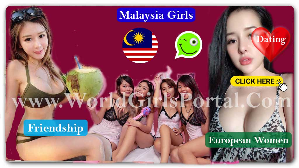 Malaysia Girls Mobile Number for Dating, Meet Women, Kuala Lumpur Girl Whatspp Group Link Join