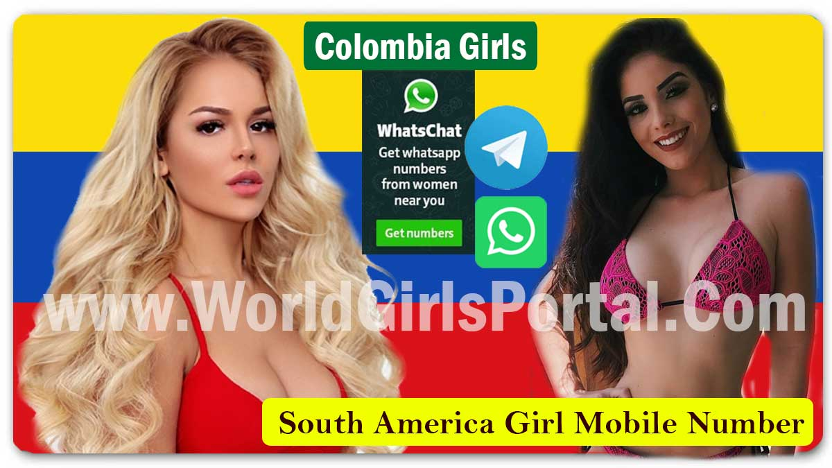 Colombia Girls Whatsapp Number for Friendship - South America Women World Girls Portal