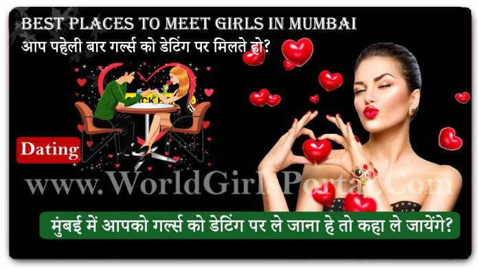 Best Places To Meet Girls In Mumbai | Meeting Face to Face for the First Time