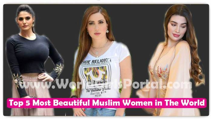 Top 5 Most Beautiful Muslim Women in The World | Islamic News & Updates