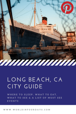 The World In Four Days: A Travel & Lifestyle Blog: Long Beach Visitors Guide