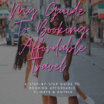 My Guide To Booking Affordable Travel