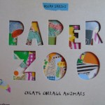 PAPER ZOO:  CREATING COLLAGE ANIMALS