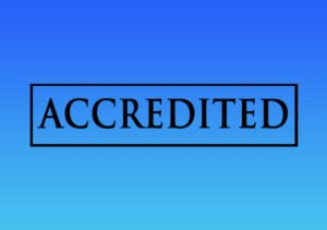 Benefits and Importance of Accreditation