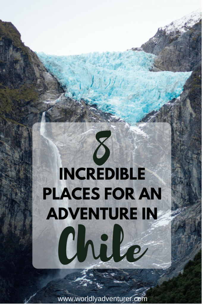 8 Incredible Places To Visit In Chile For Your Next
