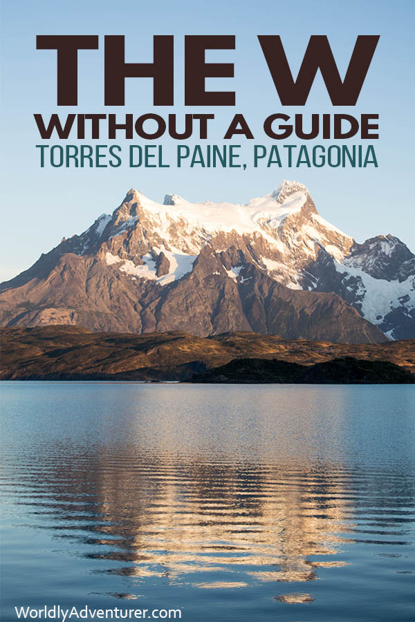How to Hike the Torres del Paine W Trek Without A Tour ...