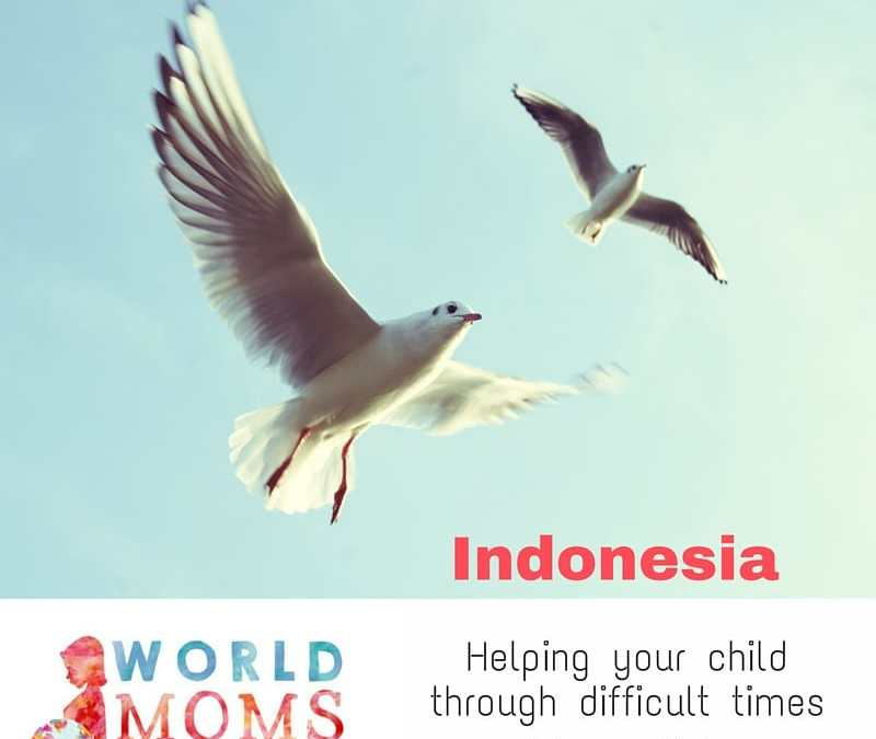 INDONESIA: Helping Your Child Through Difficult Times