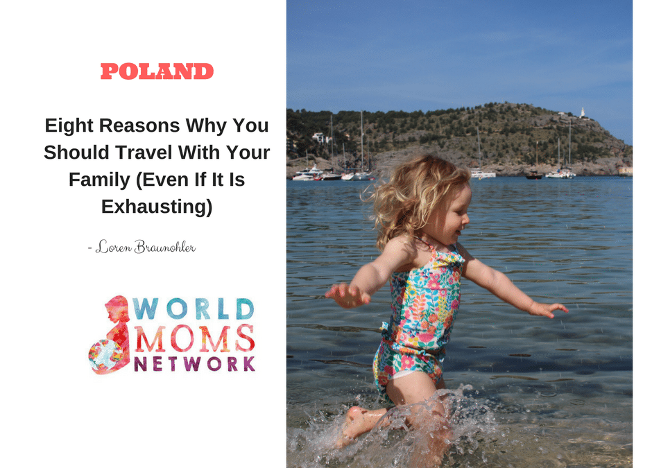 POLAND: Eight Reasons Why You Should Travel With Your Family (Even If It Is Exhausting)