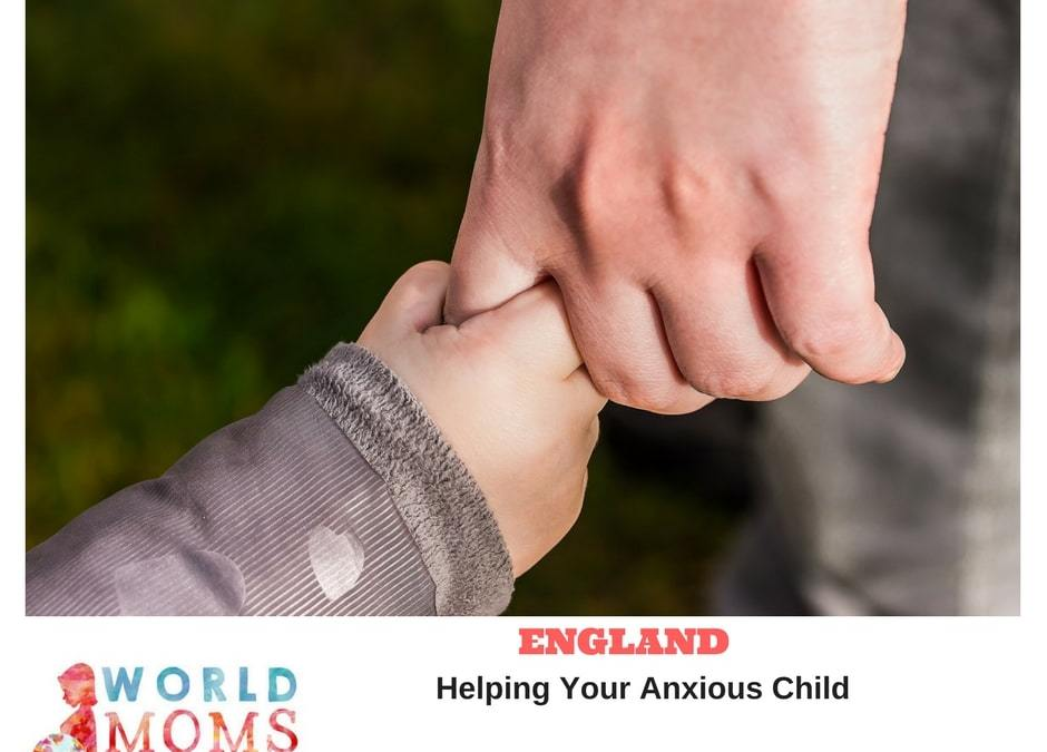 ENGLAND: Helping Your Anxious Child