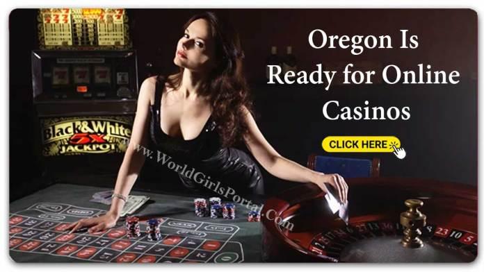 Oregon Is Ready for Online Casinos - Best Women Tips More Earn Money