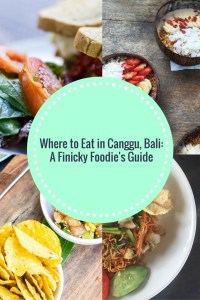 Where to Eat in Canggu Bali: A Finicky Foodie's Guide www.worldofawanderer.com