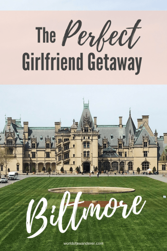 15 Reasons Why Biltmore Should be Your Next Girlfriend Getaway